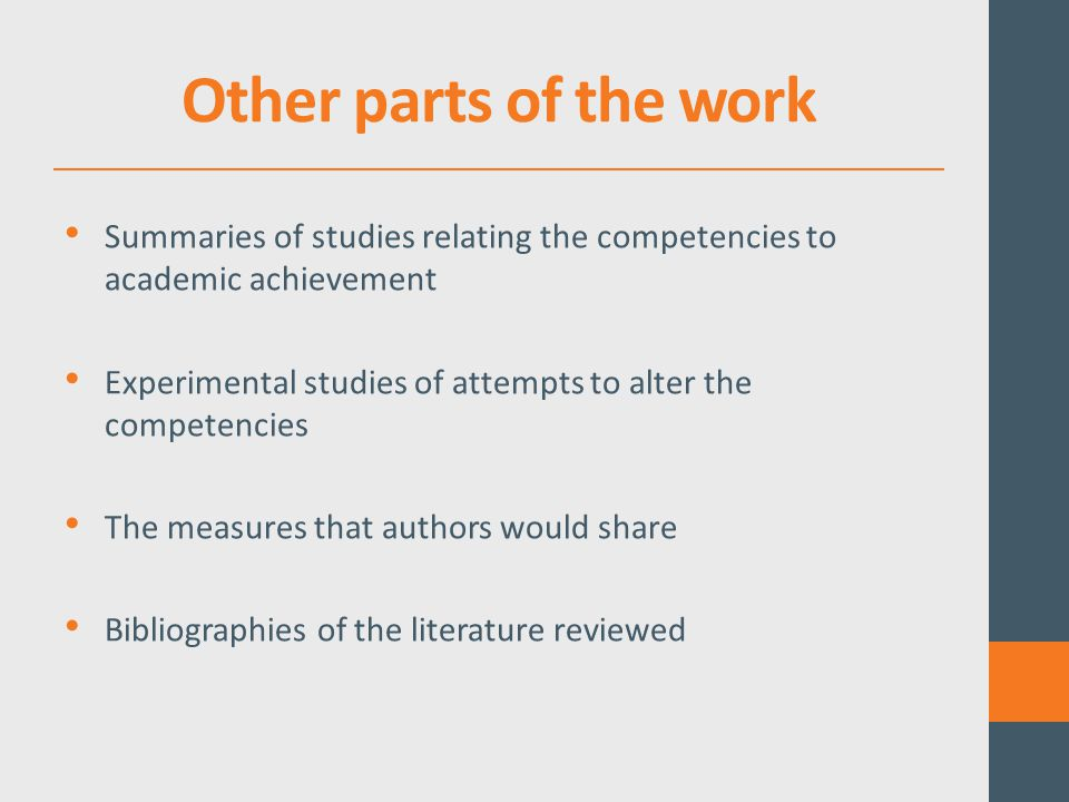 Other parts of the work Summaries of studies relating the competencies to academic achievement Experimental studies of attempts to alter the competencies The measures that authors would share Bibliographies of the literature reviewed