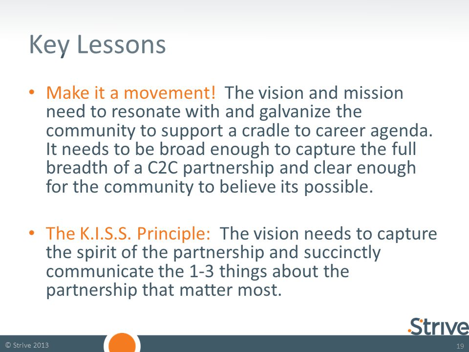 19 © Strive 2013 Key Lessons Make it a movement.