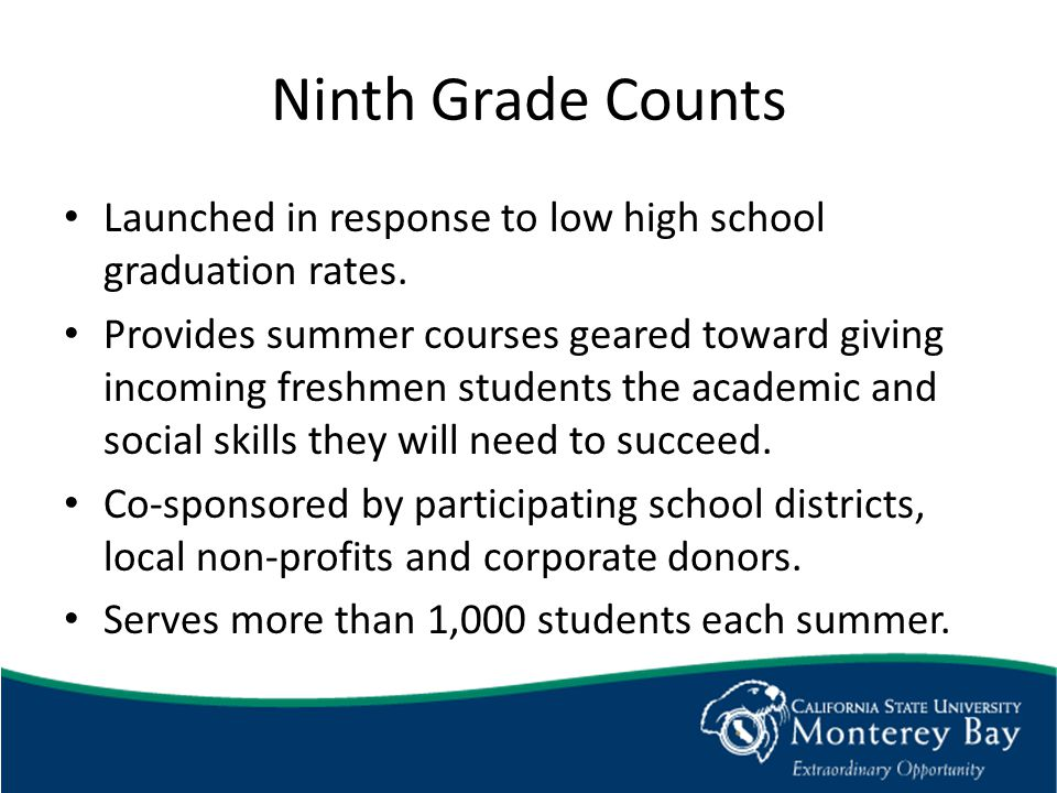 Ninth Grade Counts Launched in response to low high school graduation rates.
