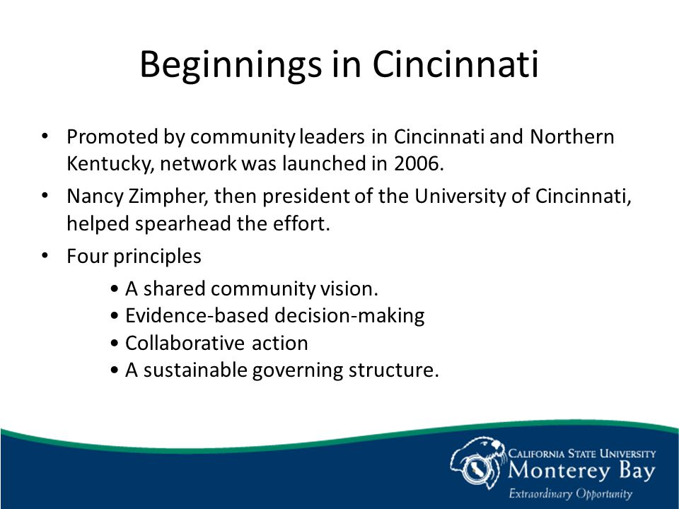 Beginnings in Cincinnati Promoted by community leaders in Cincinnati and Northern Kentucky, network was launched in 2006.
