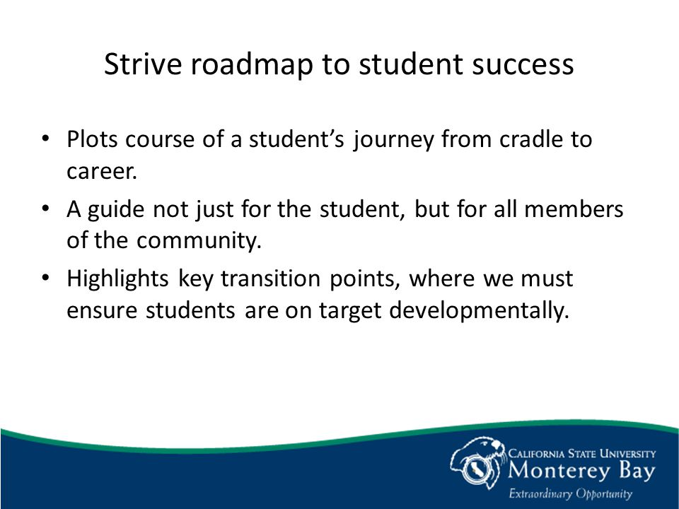 Strive roadmap to student success Plots course of a student's journey from cradle to career.