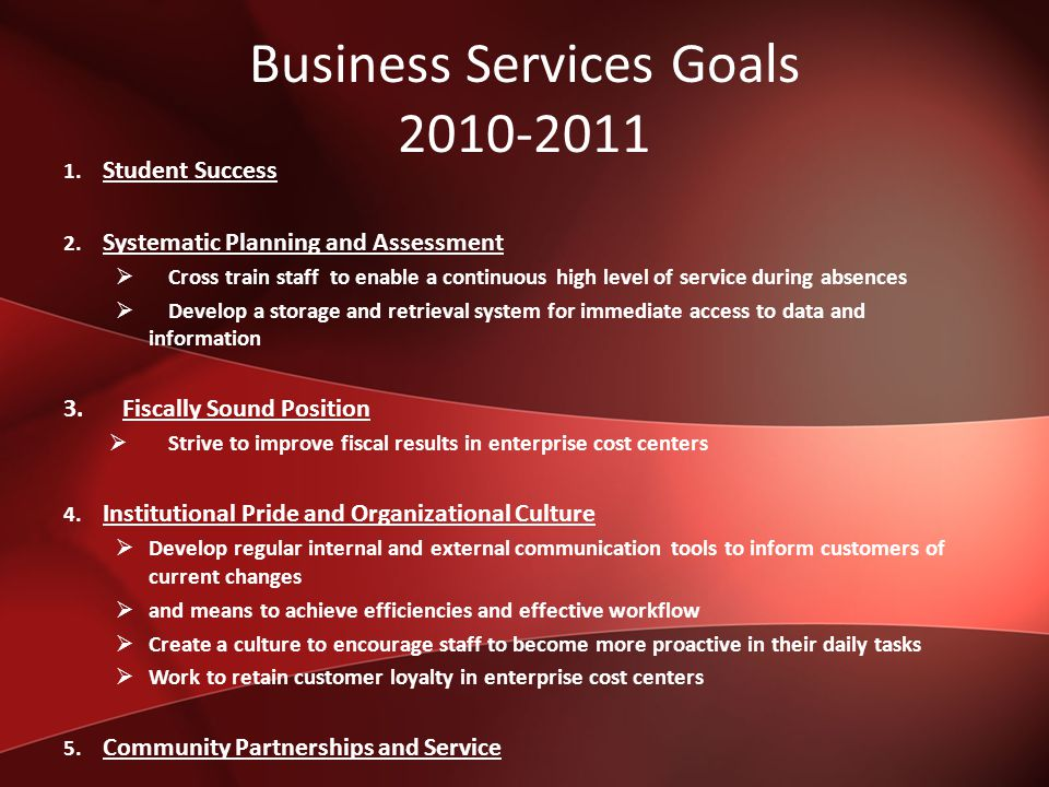 2011-2012 Business Services Goals 1.Cross Training 2.