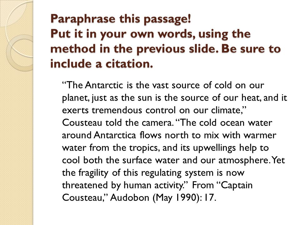 Paraphrase this passage. Put it in your own words, using the method in the previous slide.