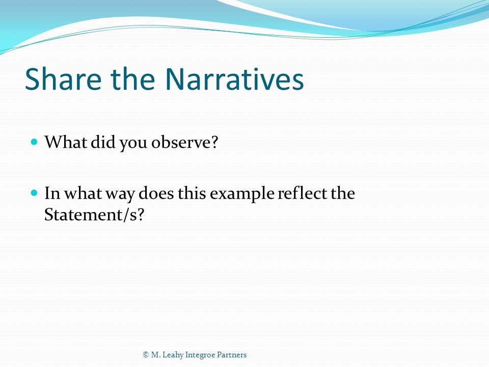 Share the Narratives What did you observe. In what way does this example reflect the Statement/s.