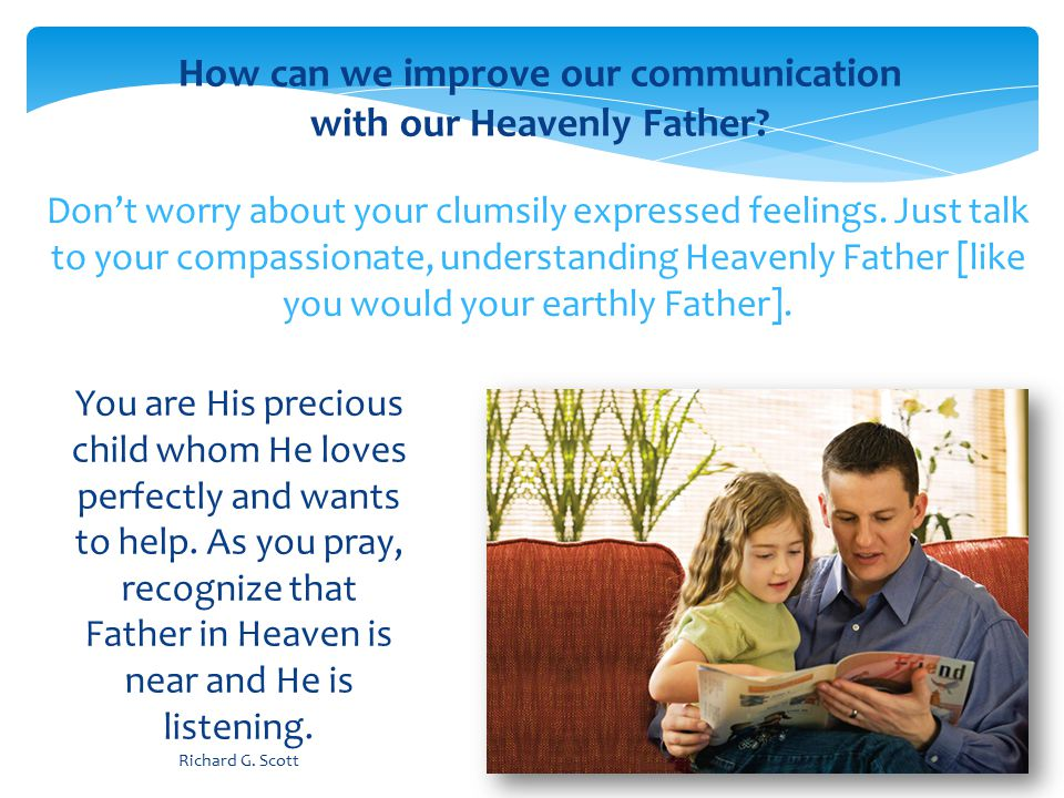 Should you ever feel distanced from our Father, it could be for many reasons.