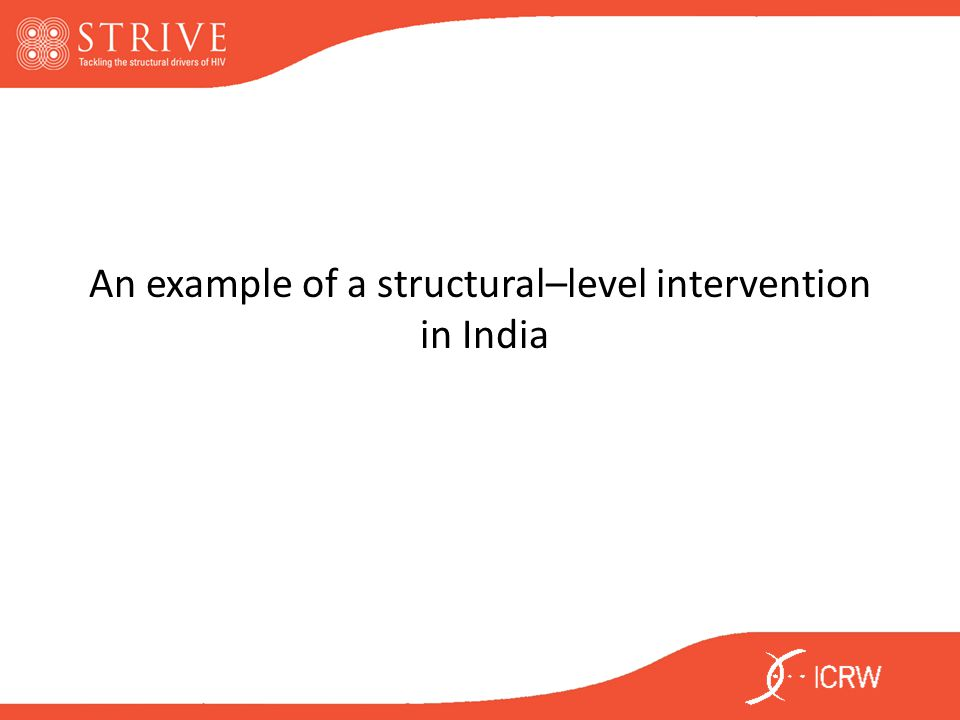 An example of a structural–level intervention in India