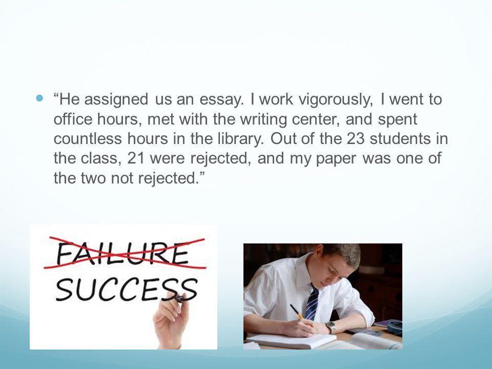 He assigned us an essay.