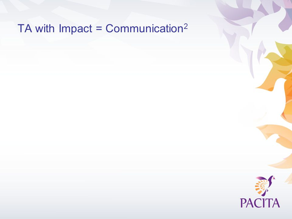 TA with Impact = Communication 2