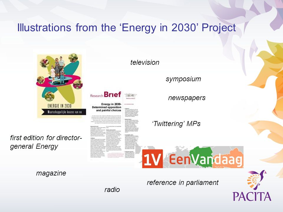 Illustrations from the 'Energy in 2030' Project newspapers magazine radio television reference in parliament 'Twittering' MPs first edition for director- general Energy symposium