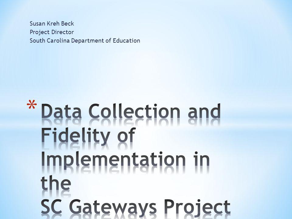 Susan Kreh Beck Project Director South Carolina Department of Education
