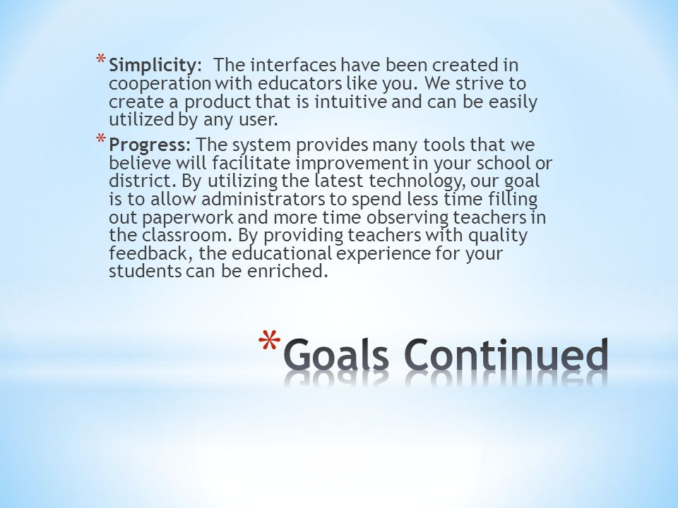 * Simplicity: The interfaces have been created in cooperation with educators like you. We strive to create a product that is intuitive and can be easi