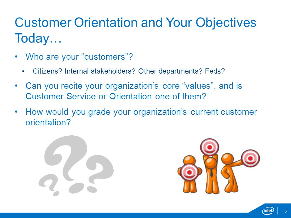 """Who are your """"customers""""? Citizens? Internal stakeholders? Other departments? Feds? Can you recite your organization's core """"values"""", and is Customer"""
