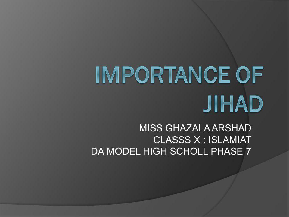 MISS GHAZALA ARSHAD CLASSS X : ISLAMIAT DA MODEL HIGH SCHOLL PHASE 7
