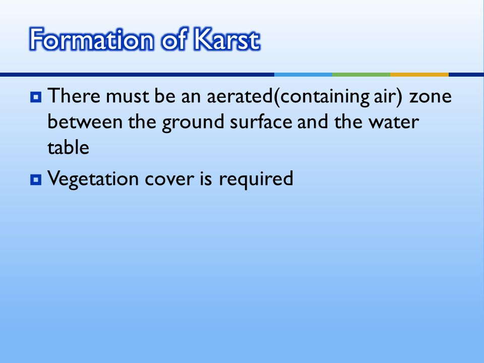 There must be an aerated(containing air) zone between the ground surface and the water table  Vegetation cover is required