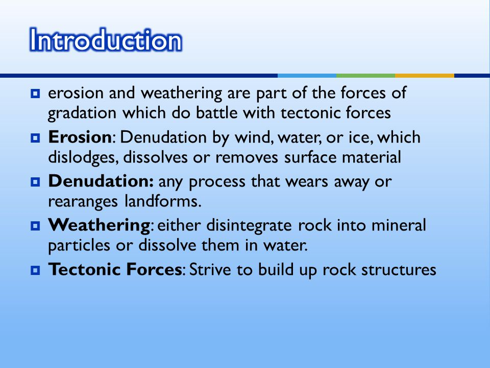  is the breakdown of rock into smaller particles due to such factors as freezing and thawing, release of pressure, water absorption, salt crystal formation, landmass uplift, expansion and contraction from the sun or fire, plant root growth, actions of animals, abrasion, or other means that do not directly affect the rock s chemistry.