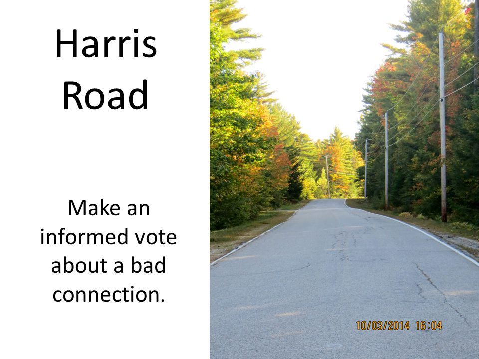 Harris Road Make an informed vote about a bad connection.
