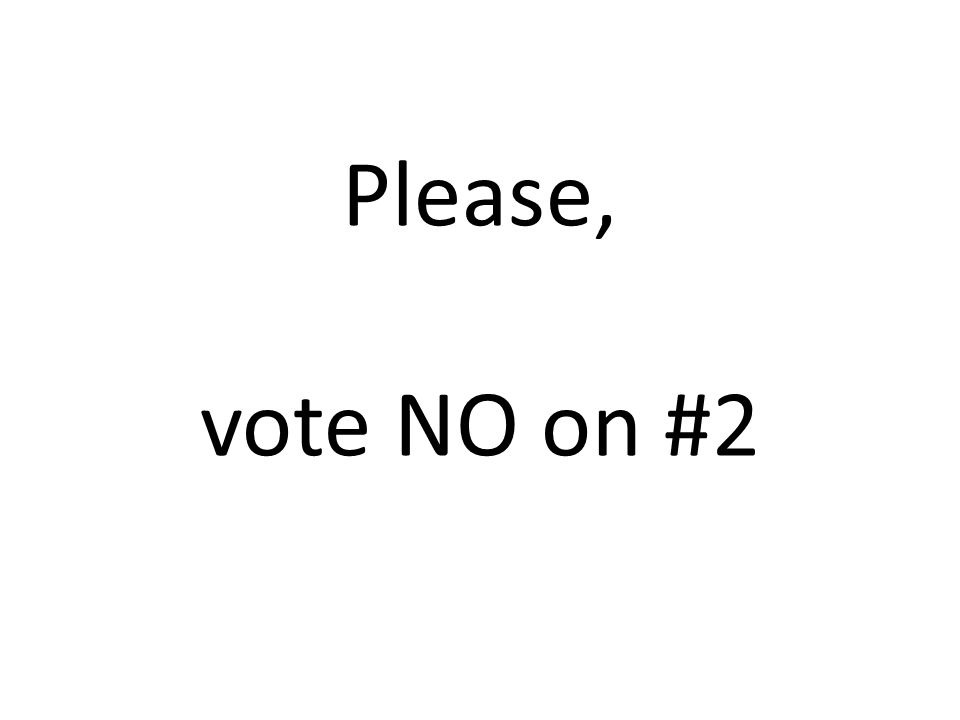 Please, vote NO on #2