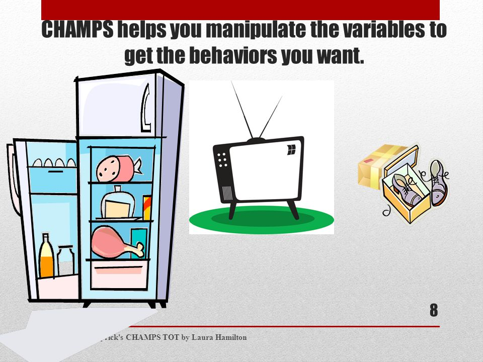 CHAMPS helps you manipulate the variables to get the behaviors you want.