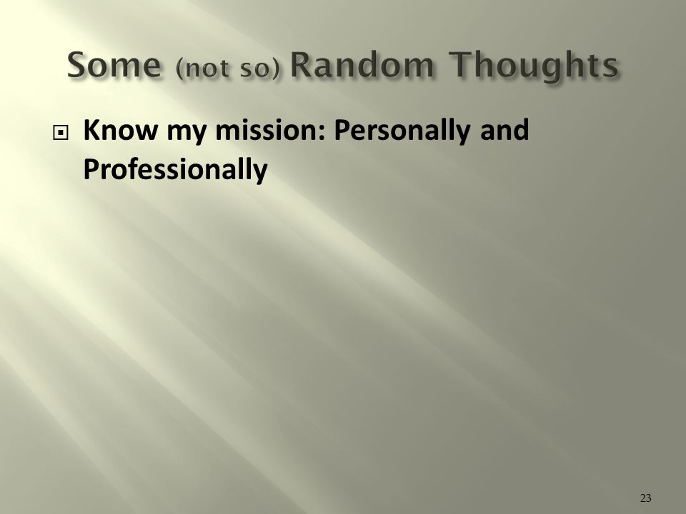  Know my mission: Personally and Professionally 23