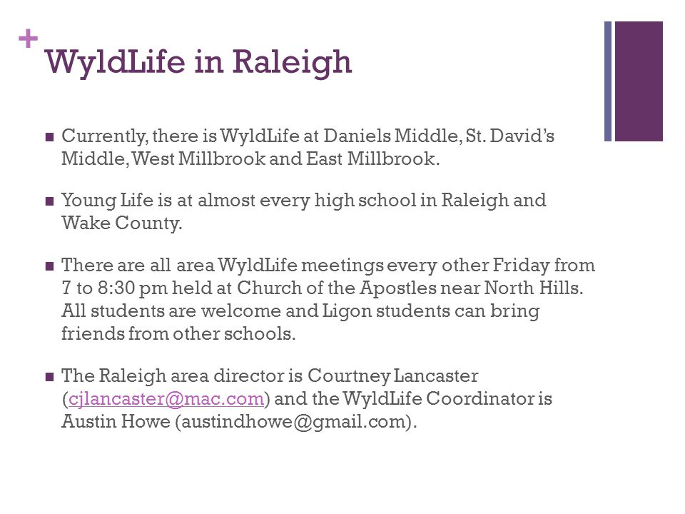 + WyldLife in Raleigh Currently, there is WyldLife at Daniels Middle, St.
