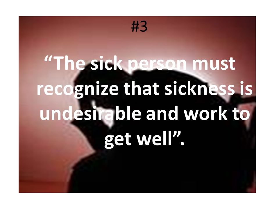 #4 The sick person should seek and follow medical advice