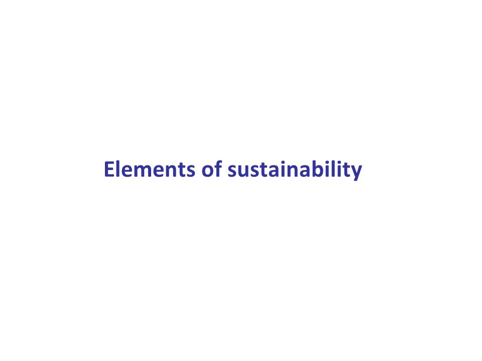 Elements of sustainability