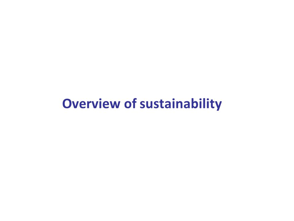 Overview of sustainability