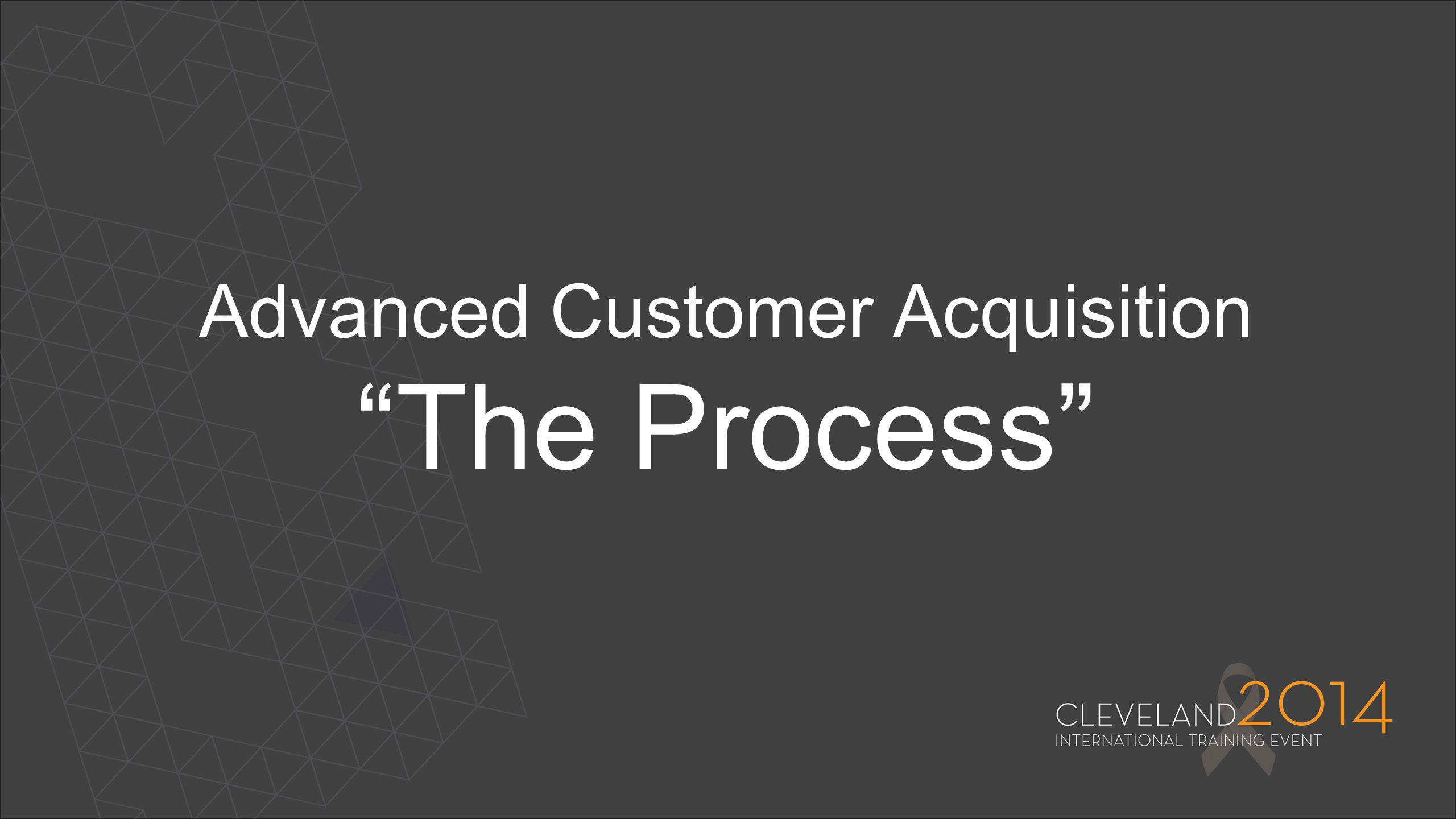 """Advanced Customer Acquisition """"The Process"""""""
