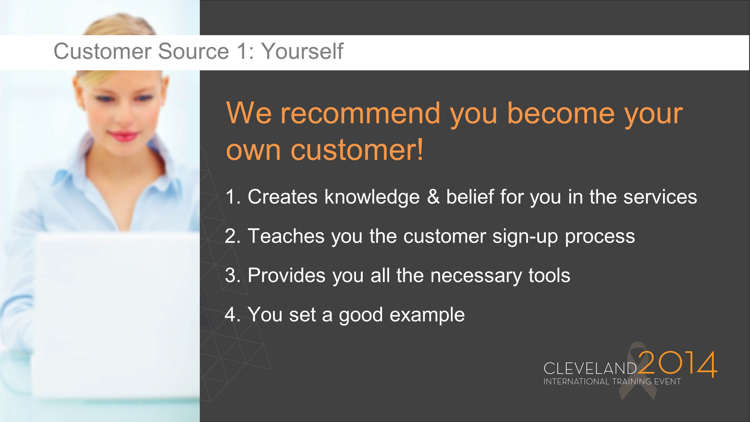1.Creates knowledge & belief for you in the services 2.Teaches you the customer sign-up process 3.Provides you all the necessary tools 4.You set a goo
