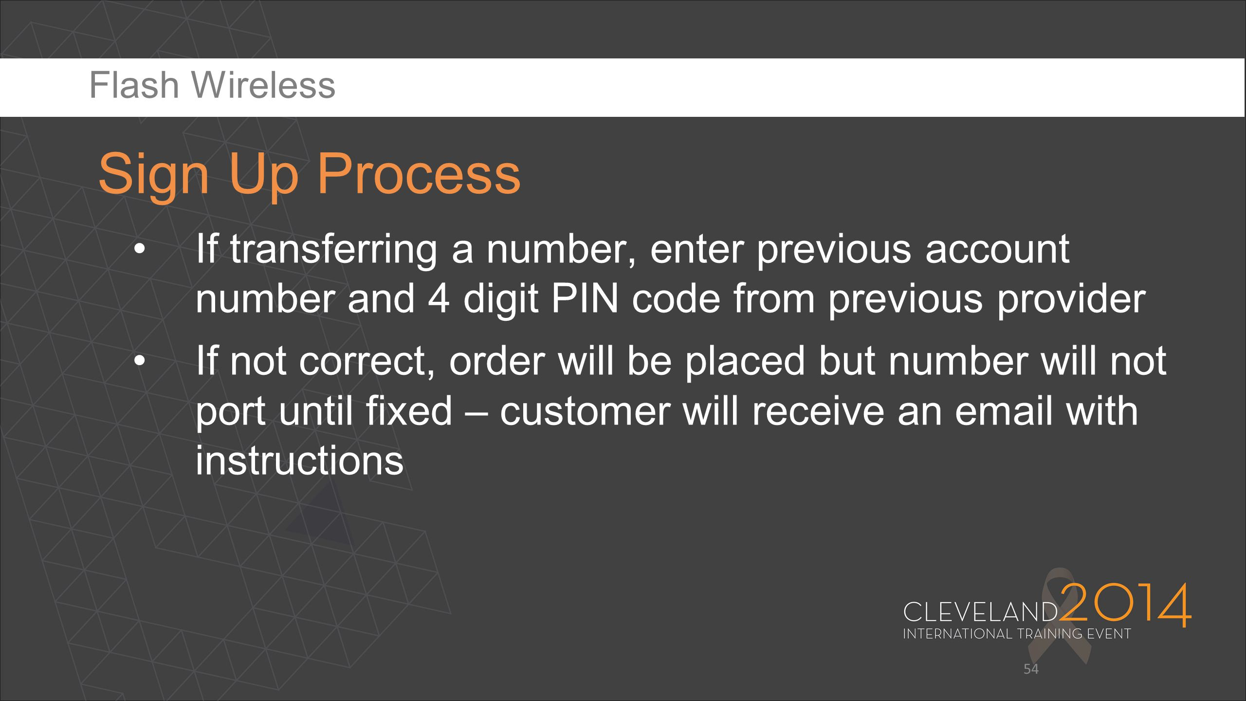 54 If transferring a number, enter previous account number and 4 digit PIN code from previous provider If not correct, order will be placed but number