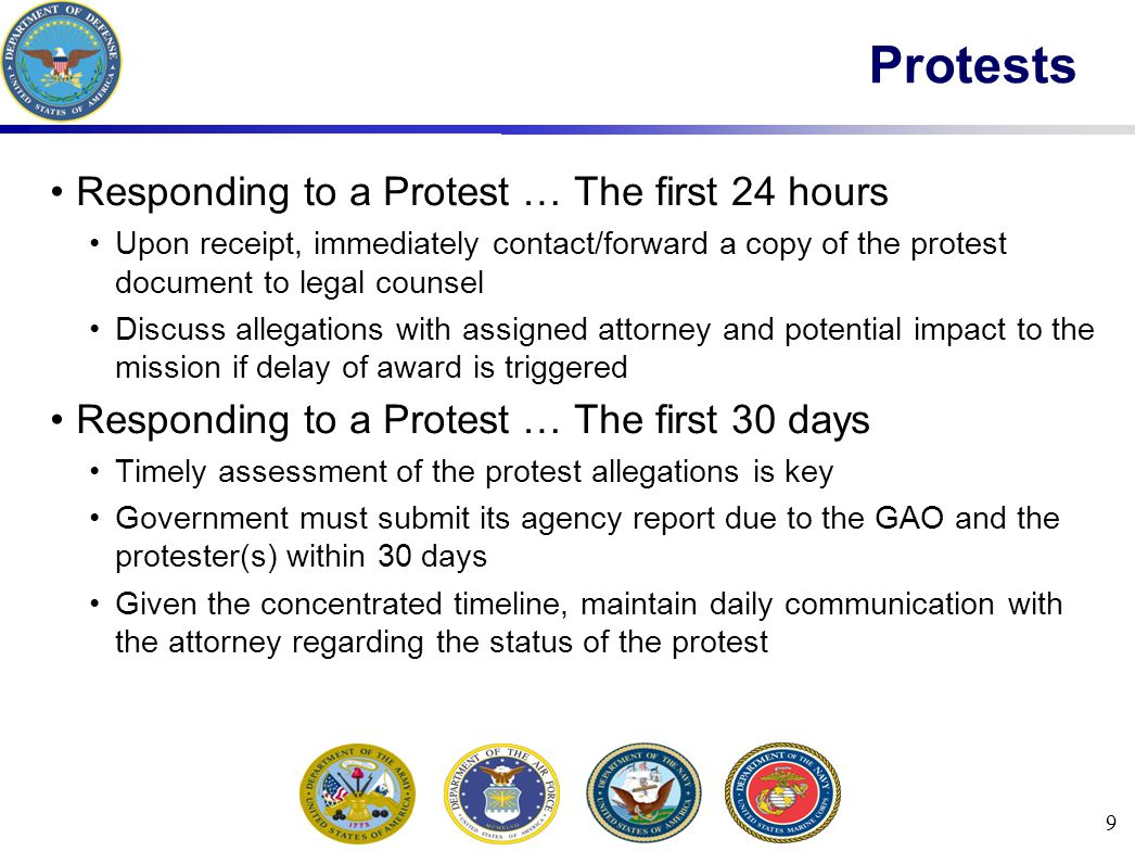 9 Responding to a Protest … The first 24 hours Upon receipt, immediately contact/forward a copy of the protest document to legal counsel Discuss alleg