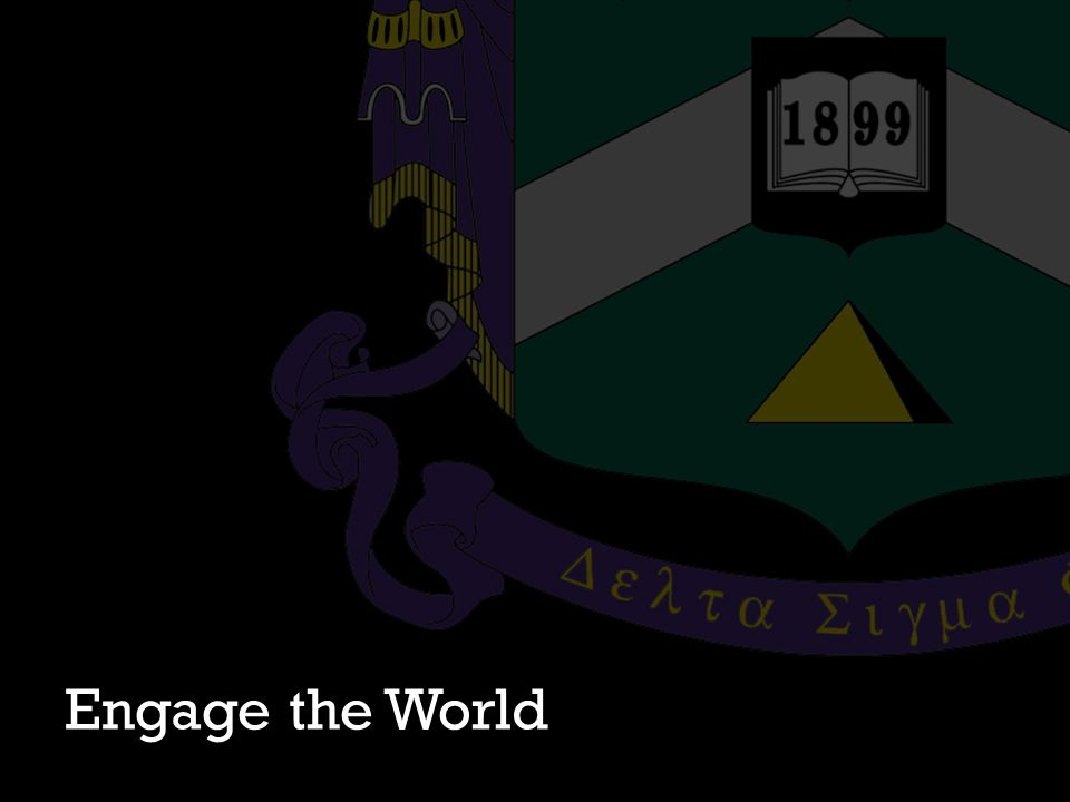Engage the World