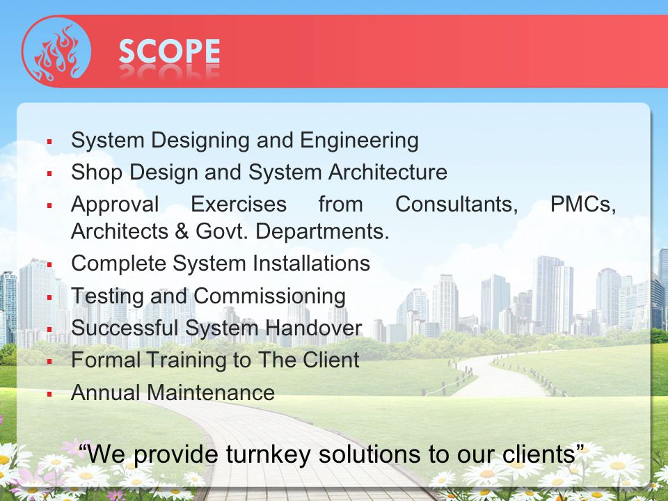  System Designing and Engineering  Shop Design and System Architecture  Approval Exercises from Consultants, PMCs, Architects & Govt.