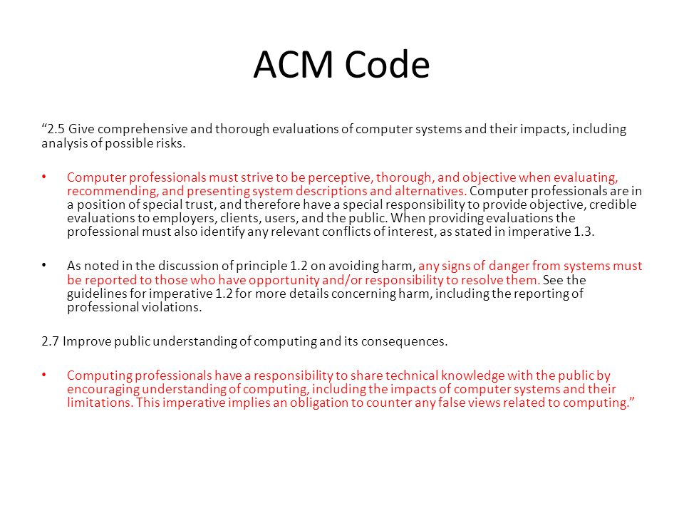 ACM Code 2.5 Give comprehensive and thorough evaluations of computer systems and their impacts, including analysis of possible risks.