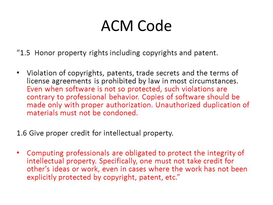 ACM Code 1.5 Honor property rights including copyrights and patent.