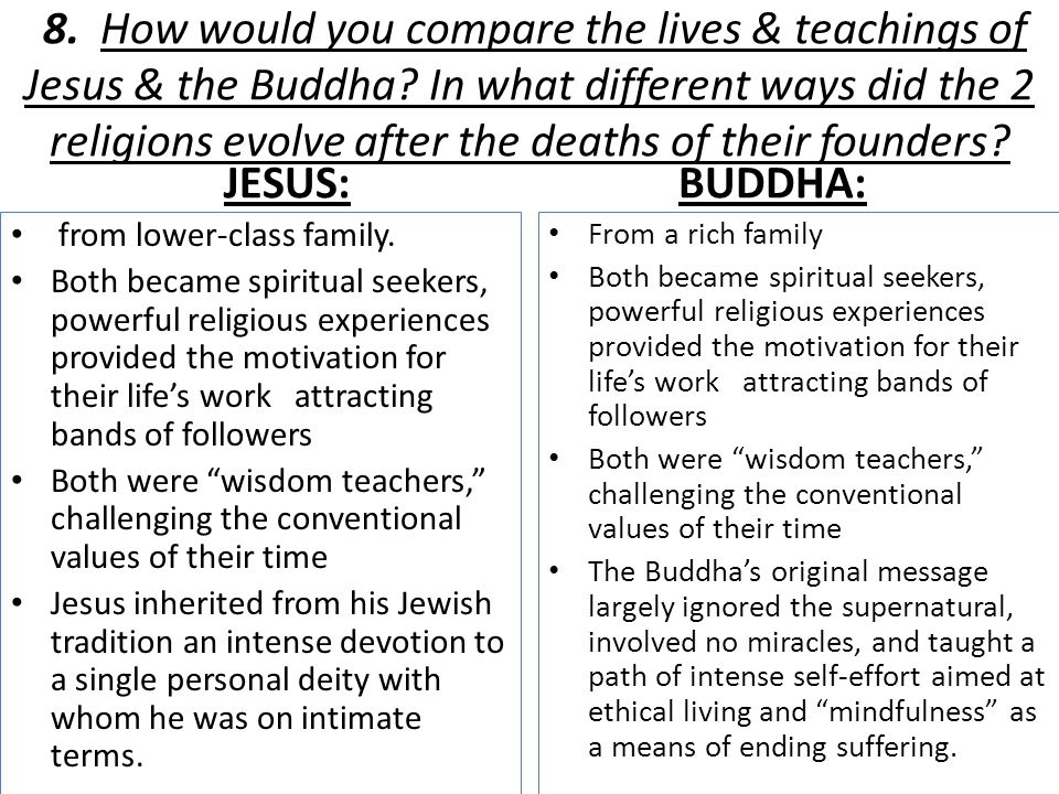 JESUS Teachings had a sharper social and more political edge than those of the Buddha.