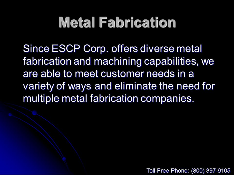 Metal Fabrication Since ESCP Corp.