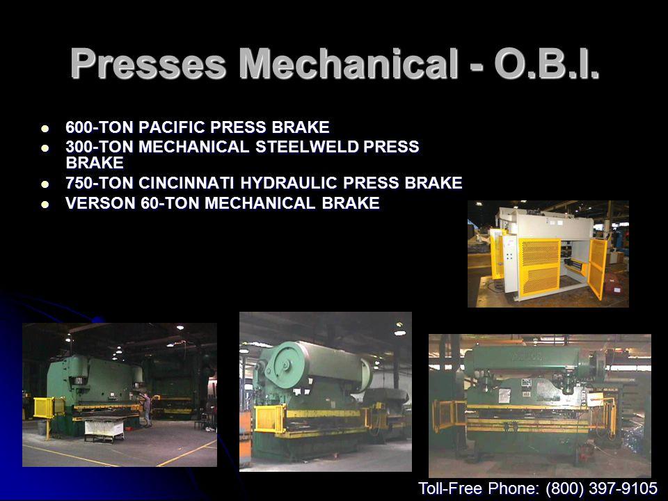 Presses Mechanical - O.B.I. 600-TON PACIFIC PRESS BRAKE 600-TON PACIFIC PRESS BRAKE 300-TON MECHANICAL STEELWELD PRESS BRAKE 300-TON MECHANICAL STEELW