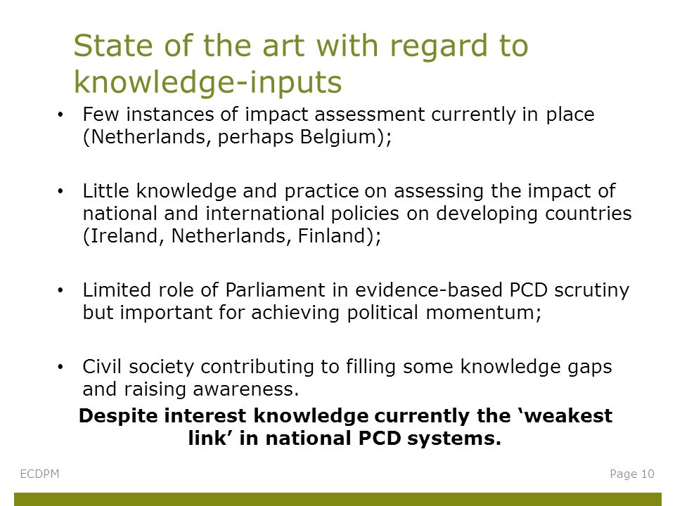 Few instances of impact assessment currently in place (Netherlands, perhaps Belgium); Little knowledge and practice on assessing the impact of nationa