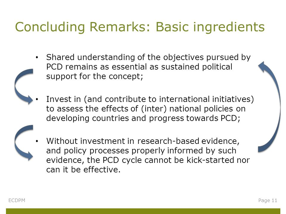 Shared understanding of the objectives pursued by PCD remains as essential as sustained political support for the concept; Invest in (and contribute t