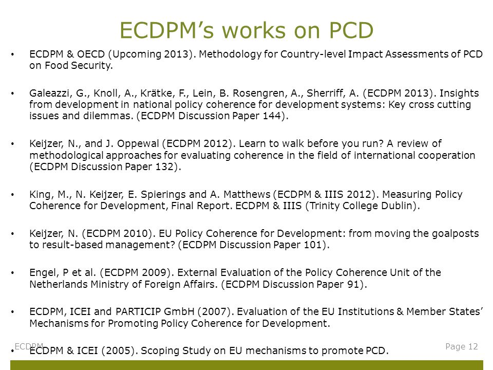 ECDPM & OECD (Upcoming 2013). Methodology for Country-level Impact Assessments of PCD on Food Security. Galeazzi, G., Knoll, A., Krätke, F., Lein, B.