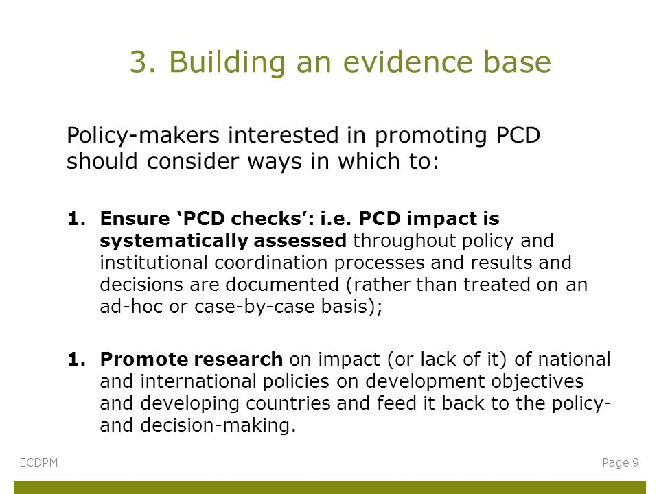 Policy-makers interested in promoting PCD should consider ways in which to: 1.Ensure 'PCD checks': i.e.