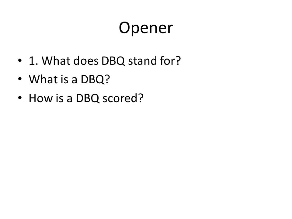 A GUIDE TO WRITING A DBQ
