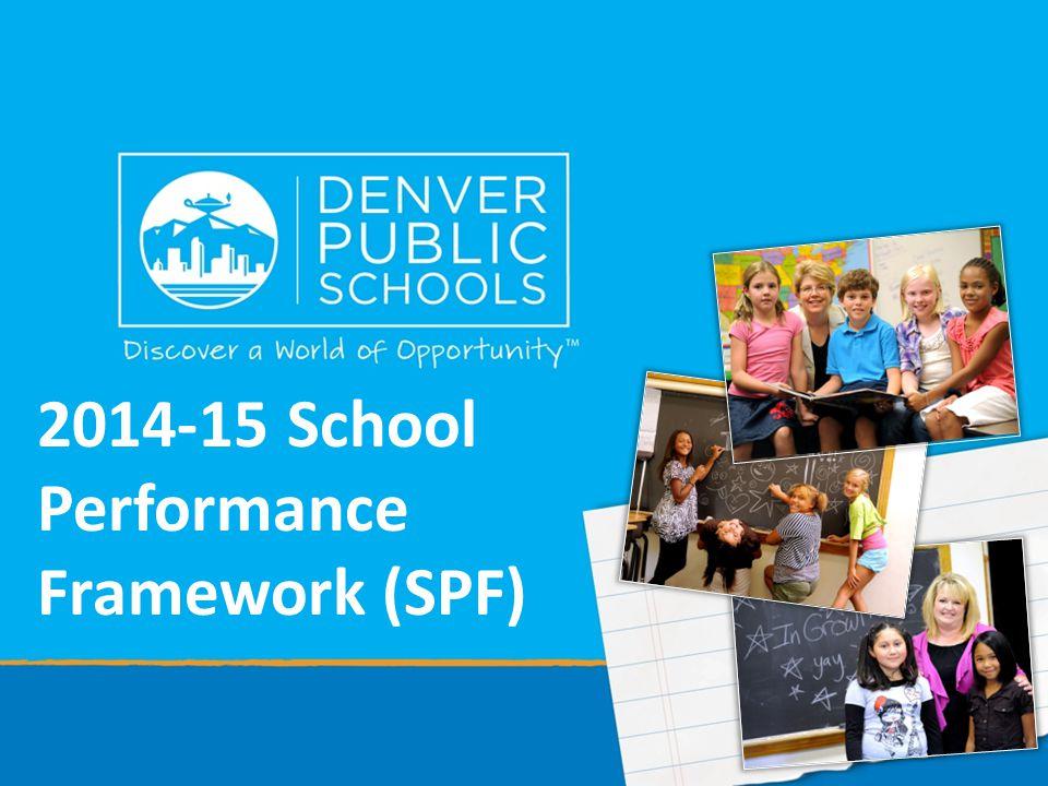 2014-15 School Performance Framework (SPF)