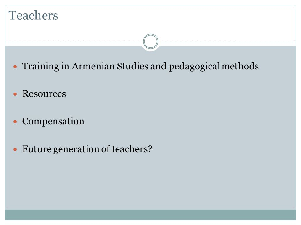 Teachers Training in Armenian Studies and pedagogical methods Resources Compensation Future generation of teachers
