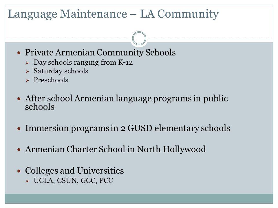 Prelacy Armenian Schools (Total enrollment – 2402)  7 preschools  5 K-12 schools  1 K-8 school Non-prelacy Armenian schools (Total enrollment – 2130)  2 PK-12  5 PK-8  1 PK-6  1 9-12 Serve under 5% of Armenian community Armenian Private Day Schools