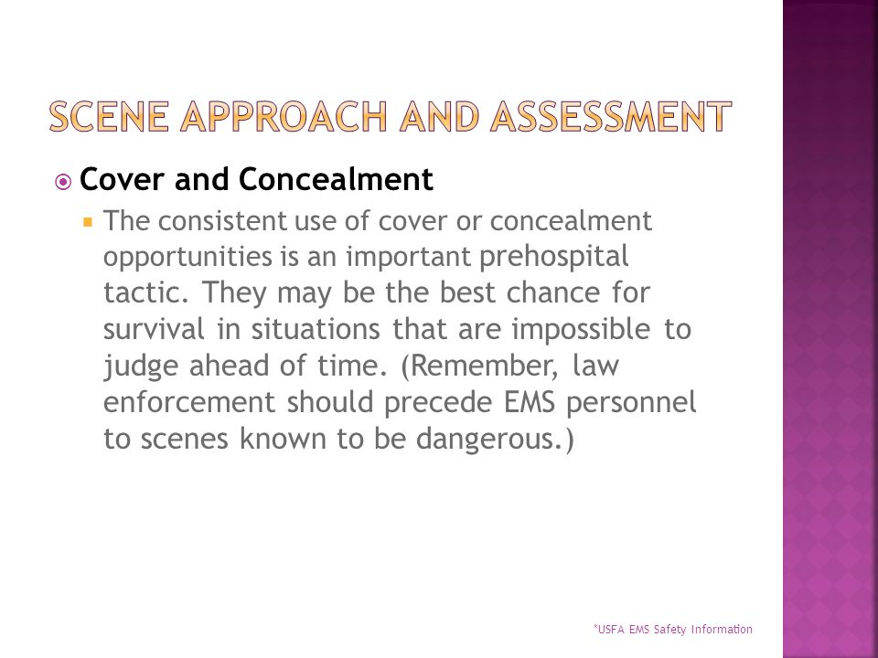  Cover and Concealment  The consistent use of cover or concealment opportunities is an important prehospital tactic.