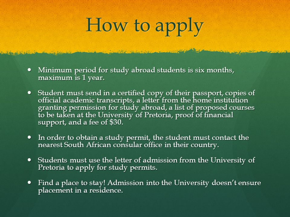 How to apply Minimum period for study abroad students is six months, maximum is 1 year.