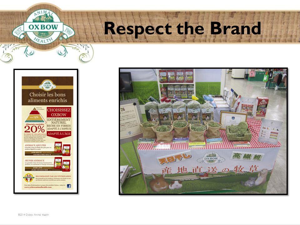 Respect the Brand ©2014 Oxbow Animal Health