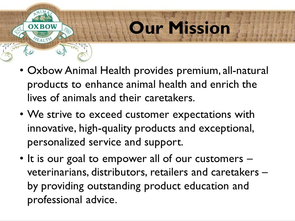 Oxbow Animal Health provides premium, all-natural products to enhance animal health and enrich the lives of animals and their caretakers.